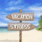 travel advice, vacation, stress